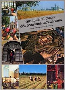 Strutture ed eventi dell'economia alessandrina - Fondazione Cassa di Risparmio di Alessandria | Fondazione CRA
