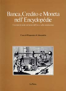 Banca credito e moneta nell'Encyclopédie - Fondazione Cassa di Risparmio di Alessandria | Fondazione CRA