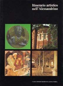 Itinerario Artistico nell'Alessandrino - Fondazione Cassa di Risparmio di Alessandria | Fondazione CRA
