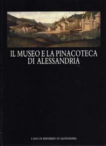 Il Museo e la Pinacoteca di Alessandria - Fondazione Cassa di Risparmio di Alessandria | Fondazione CRA