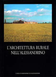 L'architettura rurale nell'alessandrino - Fondazione Cassa di Risparmio di Alessandria | Fondazione CRA