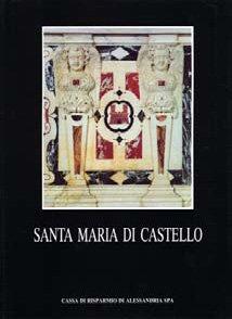 Santa Maria di Castello - Fondazione Cassa di Risparmio di Alessandria | Fondazione CRA