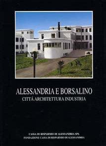 Alessandria e Borsalino - Fondazione Cassa di Risparmio di Alessandria | Fondazione CRA