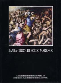 Santa Croce di Bosco Marngo - Fondazione Cassa di Risparmio di Alessandria | Fondazione CRA