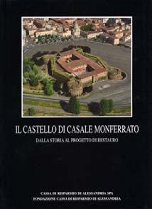 Il Castello di Casale Monferrato - Fondazione Cassa di Risparmio di Alessandria | Fondazione CRA