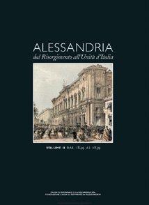 Alessandria dal Risorgimento all'Uinità d'Italia - Fondazione Cassa di Risparmio di Alessandria | Fondazione CRA